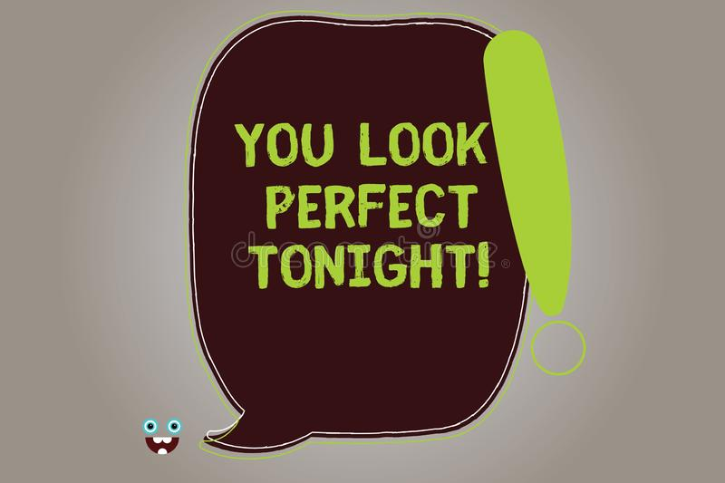 Conceptual hand writing showing You Look Perfect Tonight. Business photo showcasing Flirting beauty appreciation. Roanalysistic feelings Blank Color Speech stock illustration