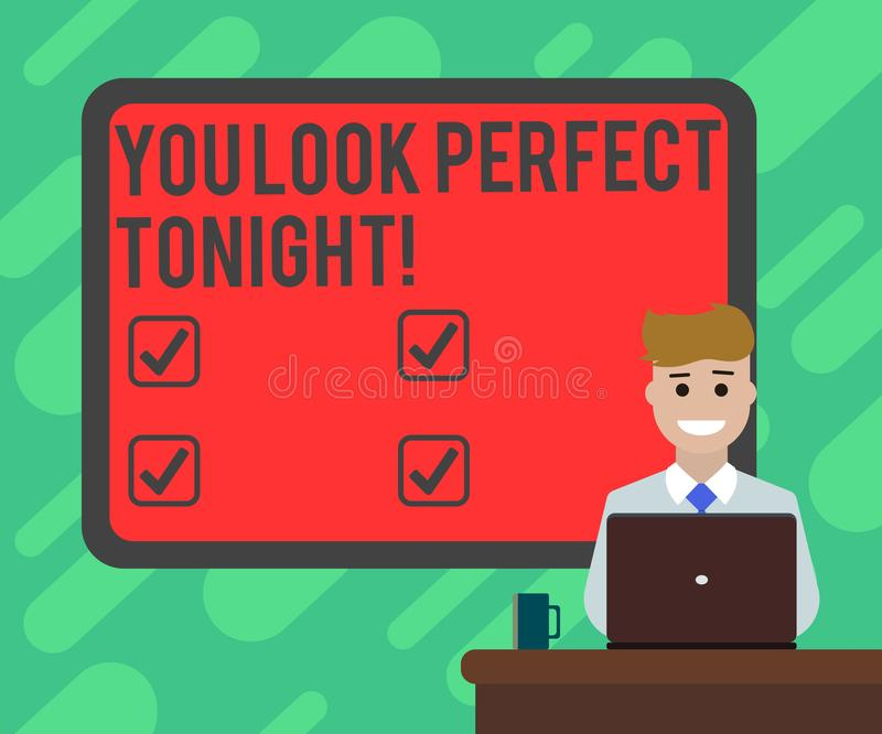Conceptual hand writing showing You Look Perfect Tonight. Business photo text Flirting beauty appreciation roanalysistic. Feelings Bordered Board behind Man vector illustration