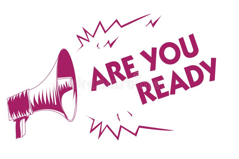 Conceptual hand writing showing Are You Ready. Business photo showcasing Alertness Preparedness Urgency Game Start Hurry Wide awak. E Purple megaphone important royalty free illustration
