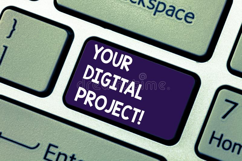 Conceptual hand writing showing Your Digital Project. Business photo showcasing production that goes in creating. Electronic publication Keyboard key Intention royalty free stock photos