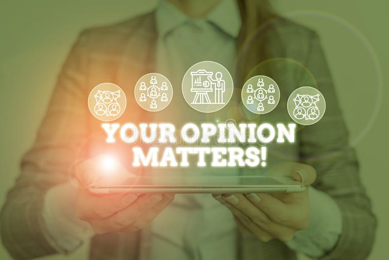 Conceptual hand writing showing Your Opinion Matters. Business photo text show you do not agree with something that just. Conceptual hand writing showing Your royalty free stock photo