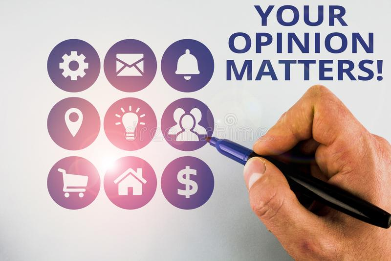 Conceptual hand writing showing Your Opinion Matters. Business photo text show you do not agree with something that just. Conceptual hand writing showing Your stock image