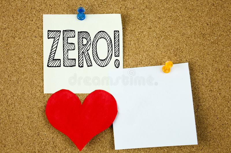 Conceptual hand writing text caption inspiration showing Zero concept for Zero Zeros Nought Tolerance and Love written on sticky n. Ote, cork background with royalty free stock photos