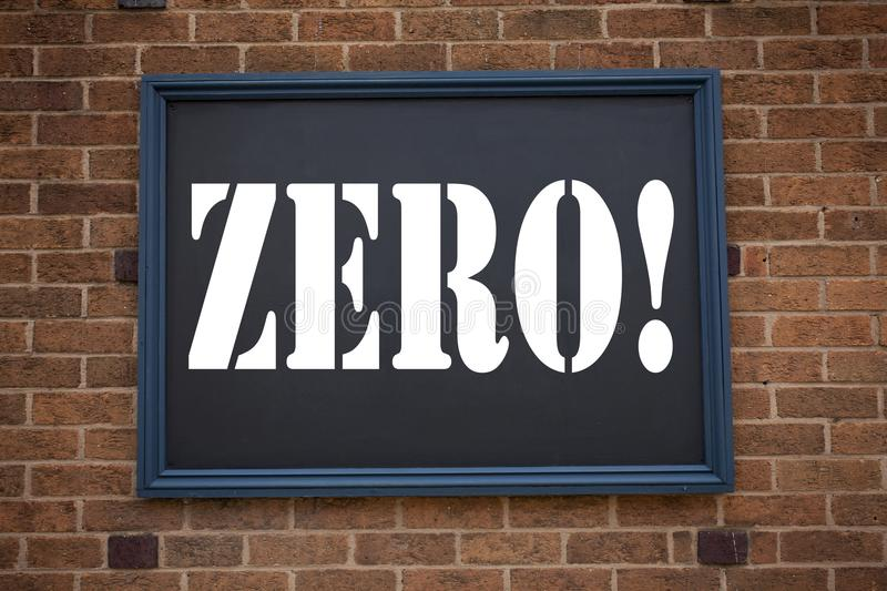 Conceptual hand writing text caption showing announcement Zero. Business concept for Zero Zeros Nought Tolerance written on frame. Old brick background with royalty free stock photos