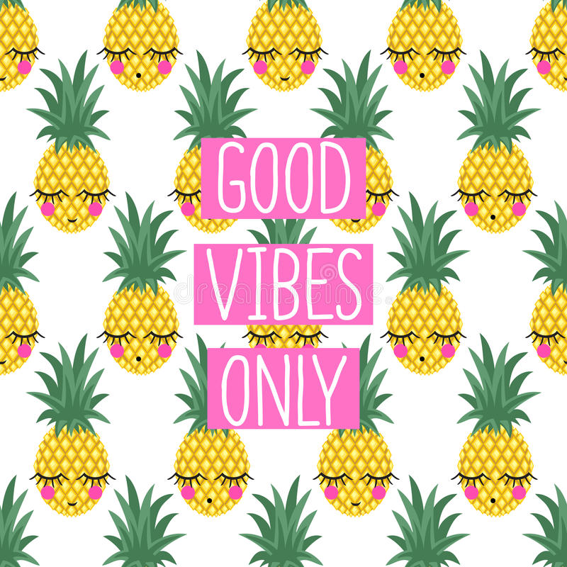 Conceptual phrase Good vibes only on seamless pattern with pineapples. Cute summer illustration. Summer concept. Can be printed on T-shirts, bags, posters stock illustration