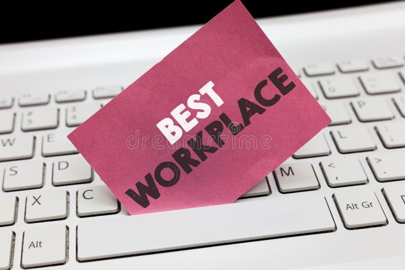 Conceptuele hand die tonend Beste Werkplaats schrijven Bedrijfsfoto die Ideaal bedrijf demonstreren om met Hoge vrije compensatie stock foto's