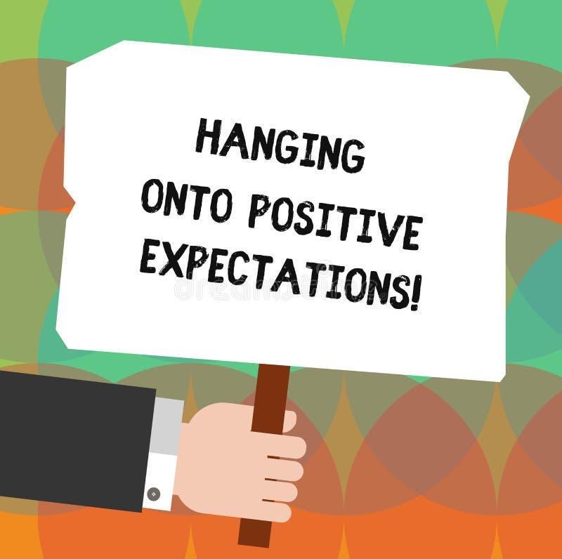 Conceptuele hand die tonend het Hangen op Positieve Verwachtingen schrijven Het optimisme van de bedrijfsfoto demonstratiemotivat vector illustratie