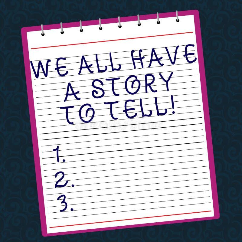 Conceptuele hand die tonend wij allen een Te vertellen Verhaal hebben schrijven Bedrijfsfototekst Storytelling die voorbij delen royalty-vrije stock fotografie