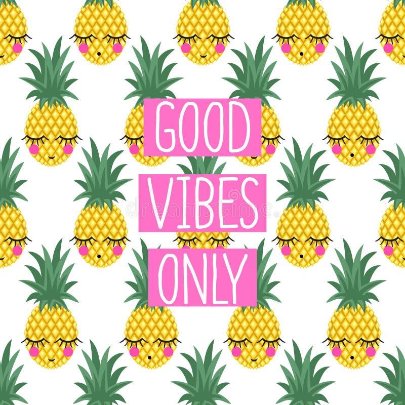 Conceptuele uitdrukkings Goede vibes slechts op naadloos patroon met ananassen stock illustratie