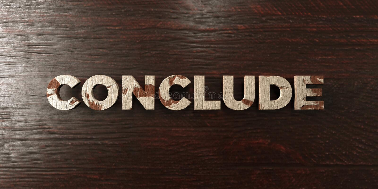 Conclude - grungy wooden headline on Maple - 3D rendered royalty free stock image. This image can be used for an online website banner ad or a print postcard royalty free illustration