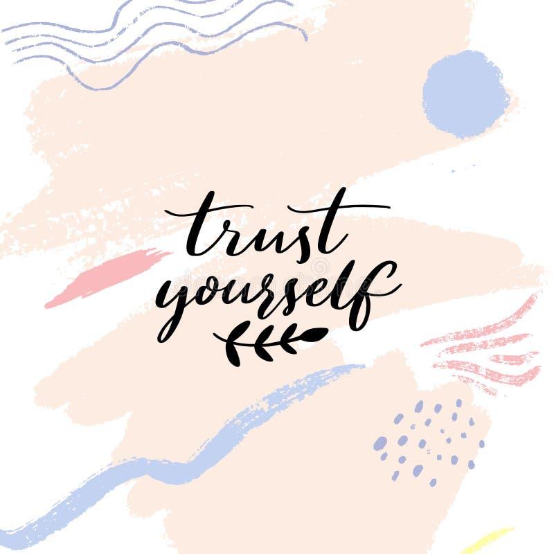 Confiance vous-même Citation inspirée, énonciation de motivation de calligraphie moderne sur la texture en pastel abstraite illustration libre de droits