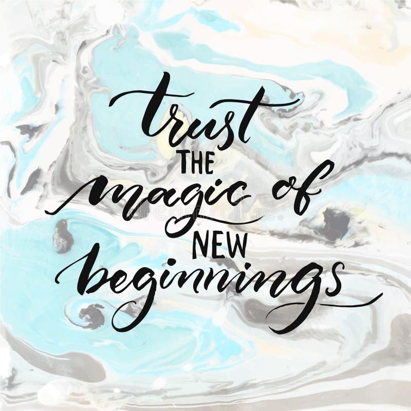 Confie a mágica de começos novos Citações da inspiração, dizer moderno do vetor da caligrafia Frase sobre desafios e ilustração do vetor