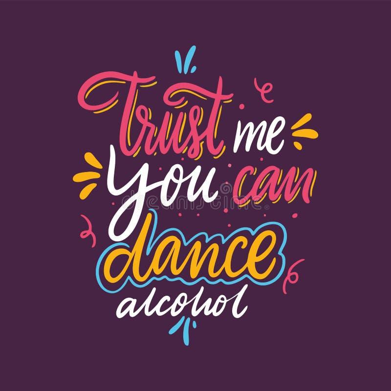 Confie que eu você pode dançar o álcool Rotulação tirada mão do vetor Citações inspiradas inspiradores Ilustração do vetor isolad ilustração do vetor