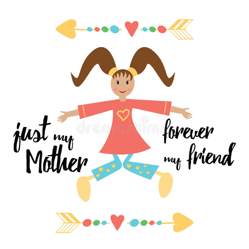 Congratilation card for Best Mother with smile baby girl and quote. Just my Mother forever my friend. vector illustration