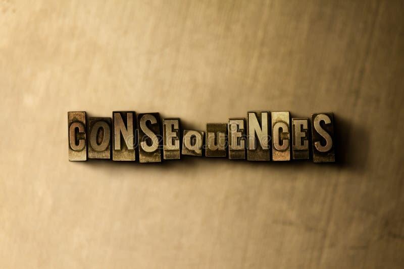 CONSEQÜÊNCIAS - close-up vintage sujo da palavra typeset no contexto do metal ilustração stock