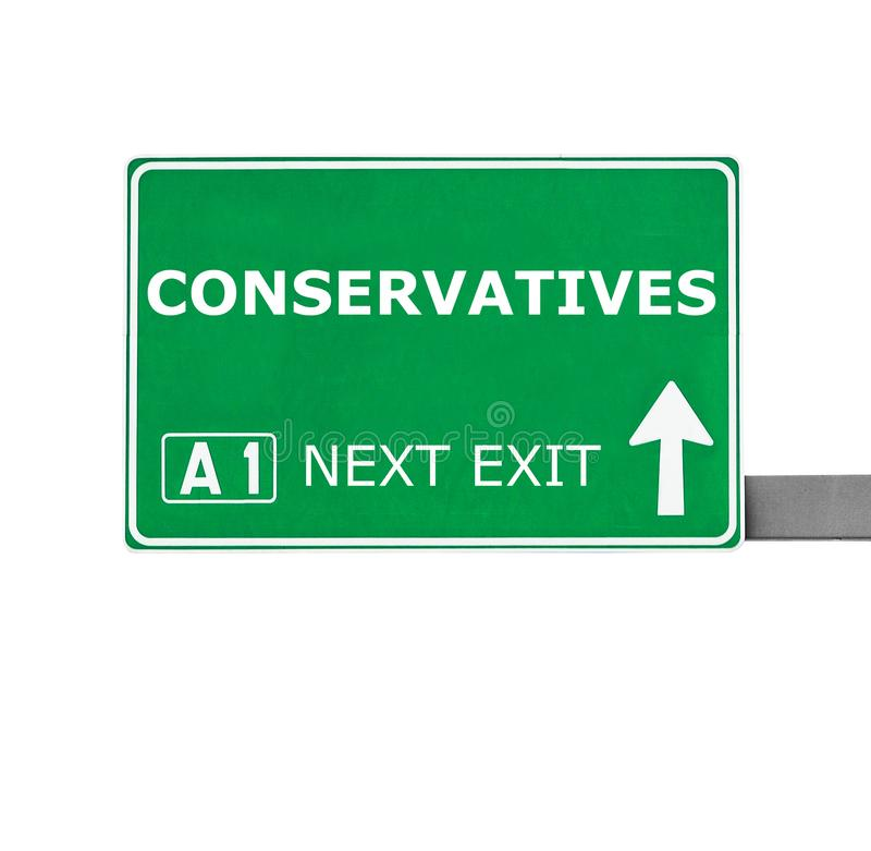 CONSERVATIVES road sign isolated on white royalty free stock photos