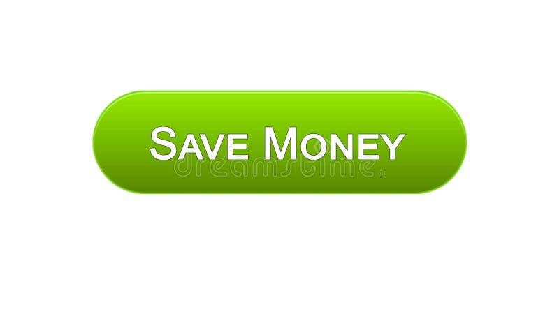 Conservi il colore verde del bottone dell'interfaccia di web dei soldi, il servizio bancario online, il deposito illustrazione vettoriale