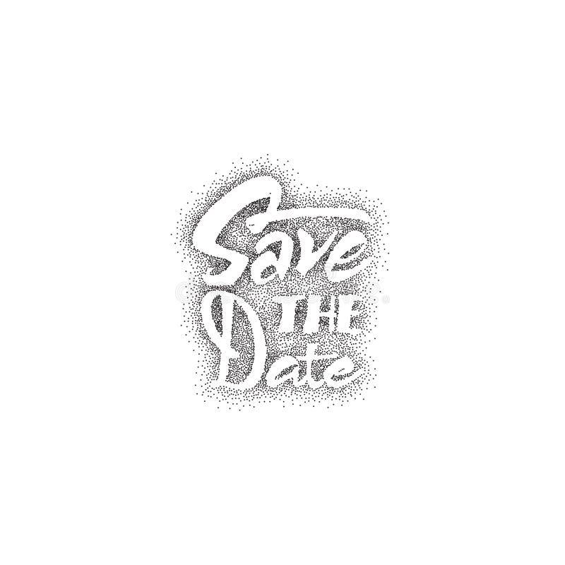 Conservi la data - il dotwork, etichetta calligrafica del distintivo dell'iscrizione per l'invito di progettazione illustrazione vettoriale