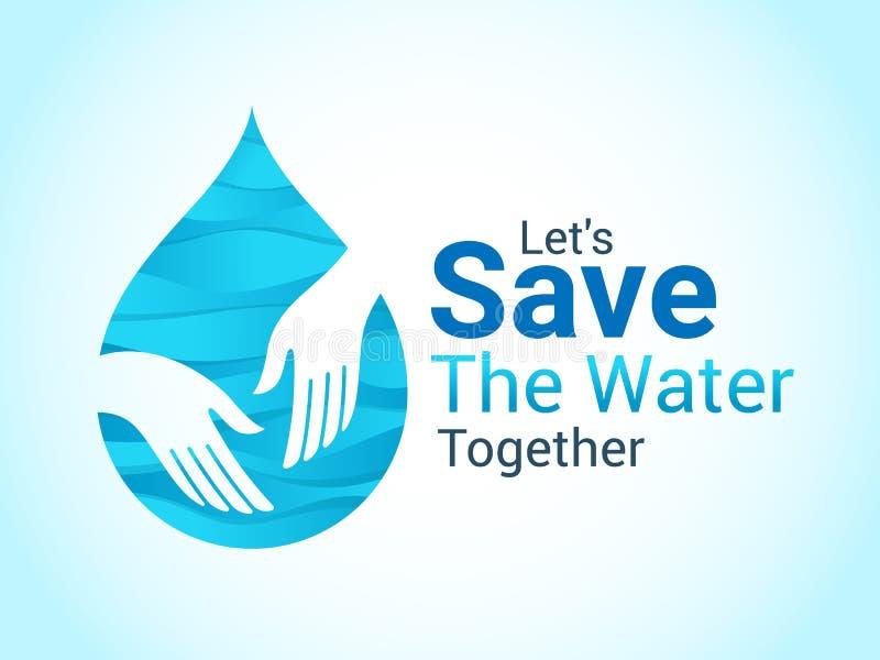 Conserviamo l'insegna dell'acqua insieme con progettazione di vettore del segno di cura dell'acqua e della mano di goccia illustrazione vettoriale