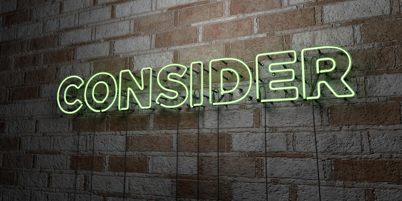 CONSIDER - Glowing Neon Sign on stonework wall - 3D rendered royalty free stock illustration. Can be used for online banner ads and direct mailers royalty free illustration