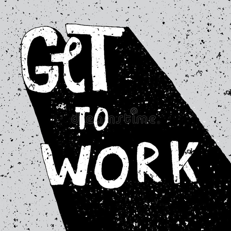 Consiga trabajar, cartel encouraging de las letras del grunge stock de ilustración