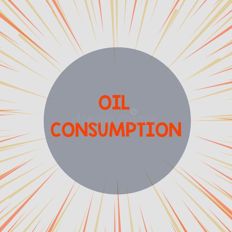 Consommation p?troli?re des textes d'?criture de Word Le concept d'affaires pour cette entrée est toute l'huile consommée dans le illustration stock