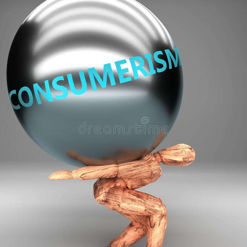 Consumerism as a burden and weight on shoulders - symbolized by word Consumerism on a steel ball to show negative aspect of. Consumerism, 3d illustration royalty free illustration