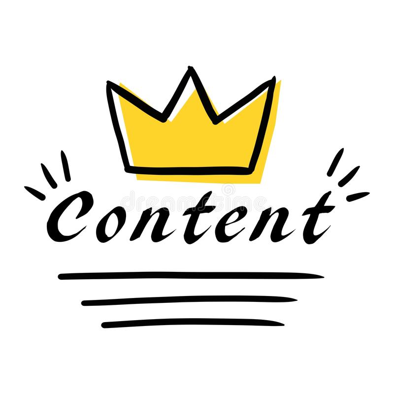 Content is king. Conceptual illustration, vector doodle style representation of the word Content with a shining crown. Editable vector file available royalty free illustration