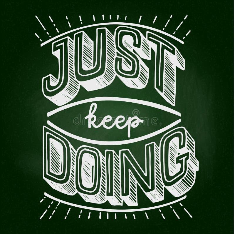 Continui appena fare Citazione motivazionale e ispiratrice dell'iscrizione illustrazione di stock