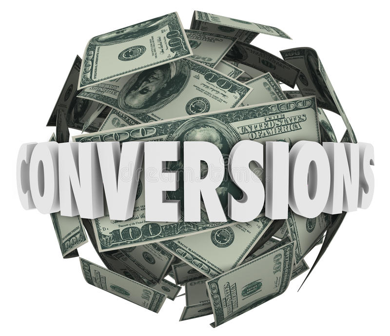 Conversions Word Money Ball Big Sales Profit Revenue. Conversions word in 3d letters on a ball or sphere of hundred dollar bills illustrating money earned by stock illustration