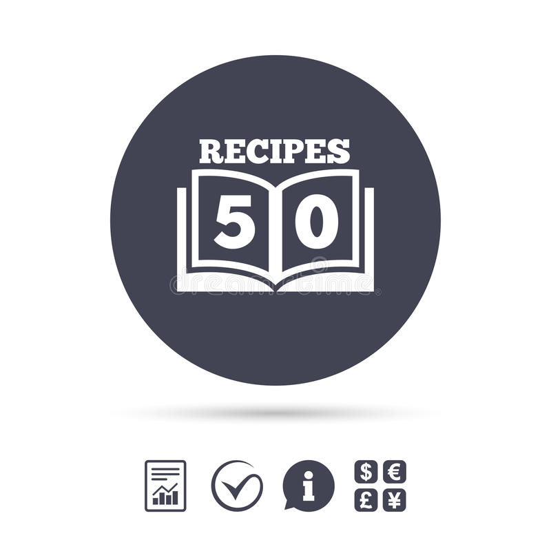 Cookbook sign icon. 50 Recipes book symbol. Report document, information and check tick icons. Currency exchange. Vector royalty free illustration