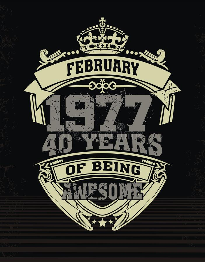 Cool design t-shirt. Design t-shirt February 1977, 40 years of being awesome stock illustration