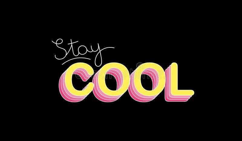 cool pobyt Inspiracyjny motywacyjny literowanie projekt Typografia slogan dla t koszulowego druku, graficzny projekt ilustracja wektor