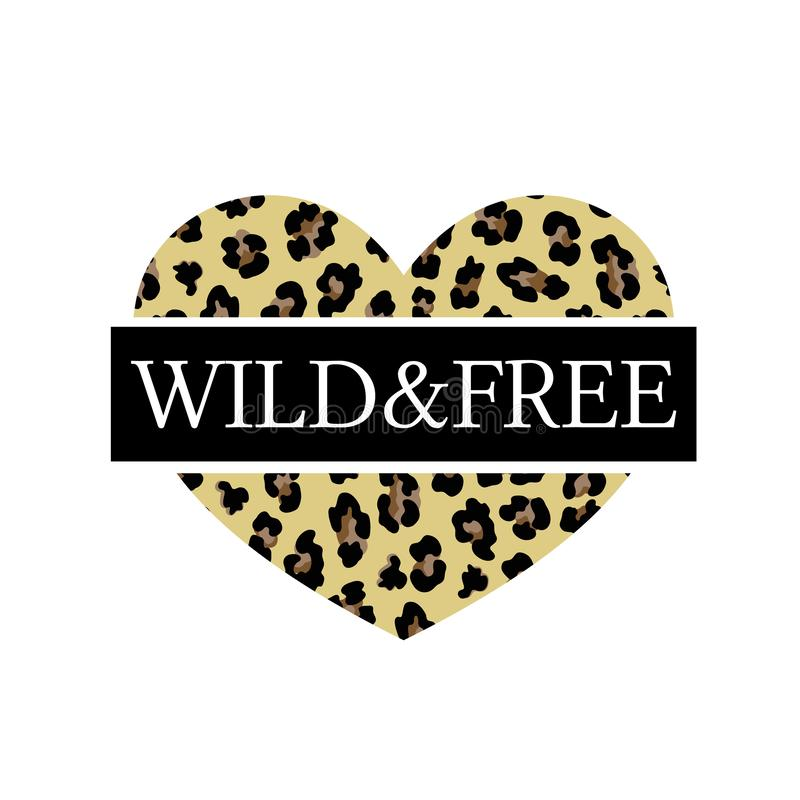 Copie à la mode pour un T-shirt avec le slogan sauvage et libre sur le fond du coeur avec un modèle de léopard illustration de vecteur