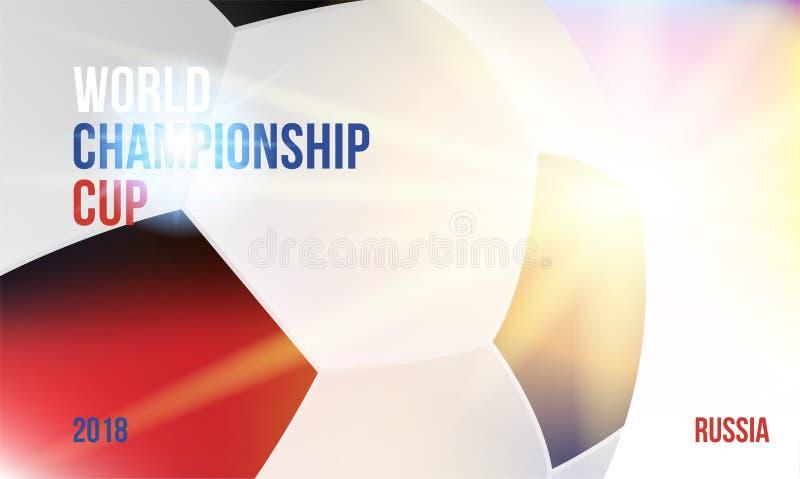 Copo do campeonato mundial no molde 2018 da bandeira de Rússia com uma bola do futebol e texto em um fundo com uma luz brilhante ilustração do vetor