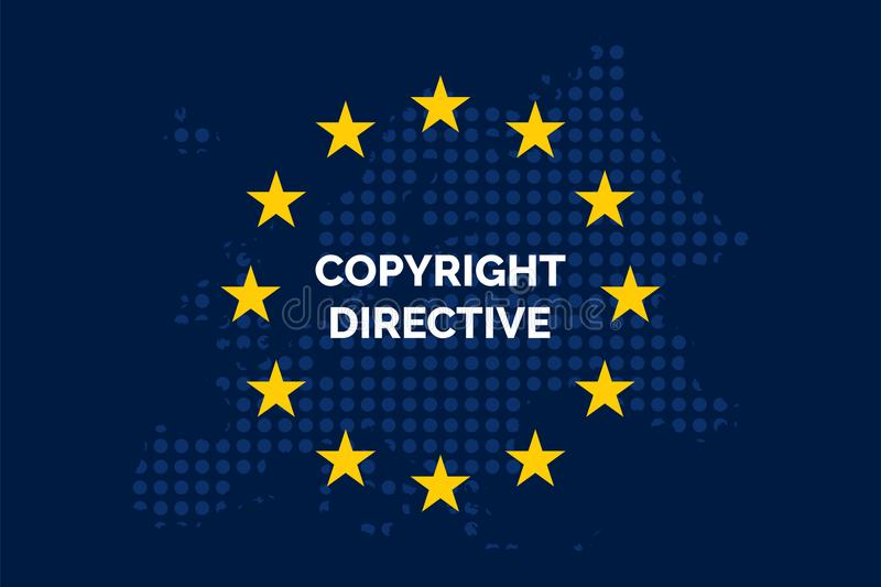Copyright directive on EU map. Copyright in the Digital Single Market concept on European Union flag royalty free illustration