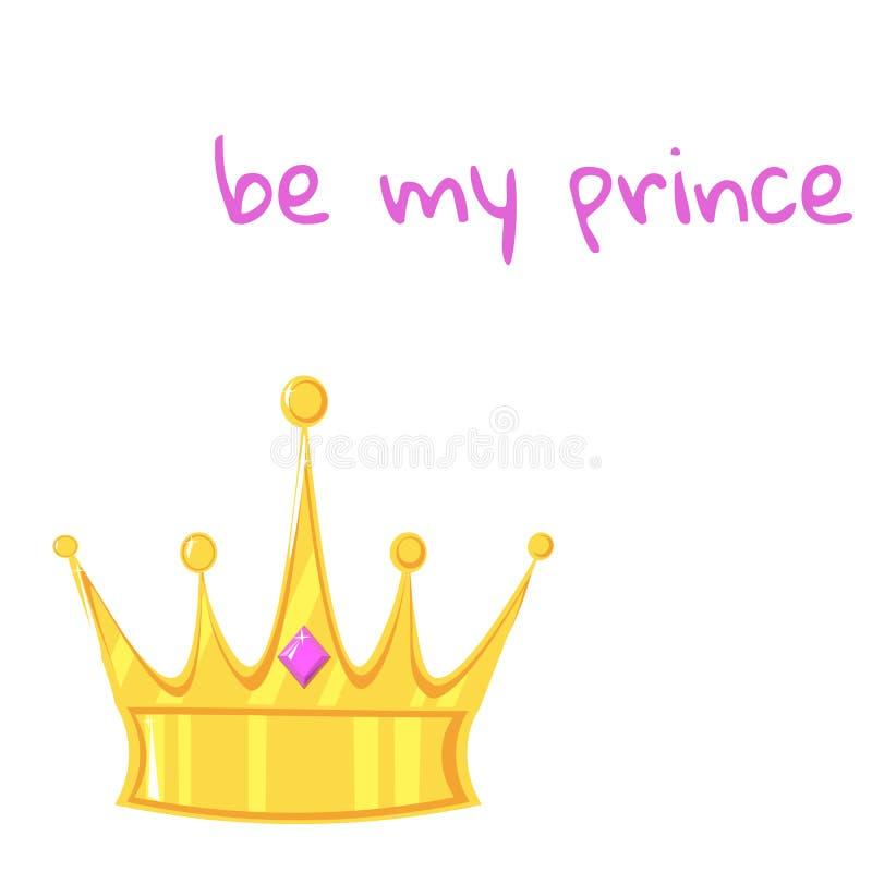 Corona dell'oro con la pietra preziosa su fondo bianco Con l'iscrizione sia il mio principe royalty illustrazione gratis