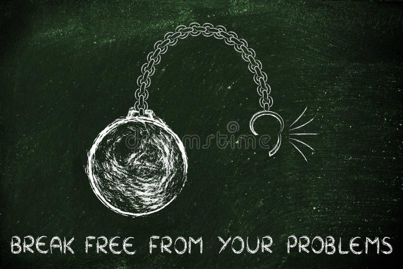 A corrente quebrada com bola e o texto quebram livre de seus problemas foto de stock royalty free