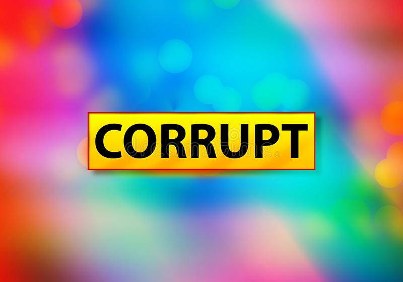 Corrupt Abstract Colorful Background Bokeh Design Illustration. Corrupt Isolated on Yellow Banner Abstract Colorful Background Bokeh Design Illustration stock illustration