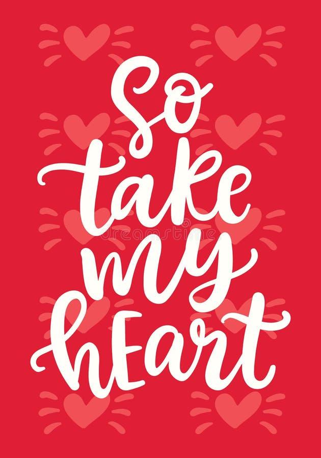 Così prenda il mio cuore Nozze e Valentine Hand Written Lettering illustrazione di stock