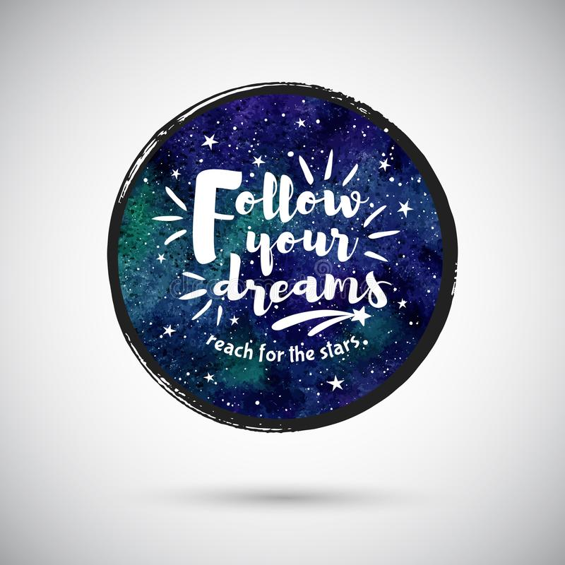 Cosmic round watercolor background with inspiration quote royalty free illustration