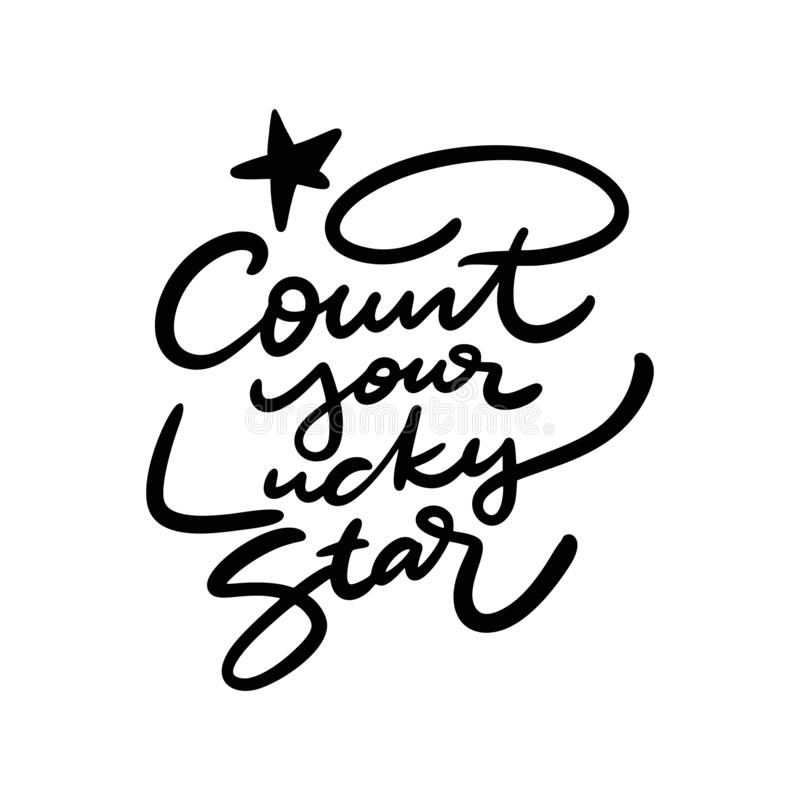 Count Your Lucky Star hand drawn vector lettering. Isolated on white background royalty free illustration