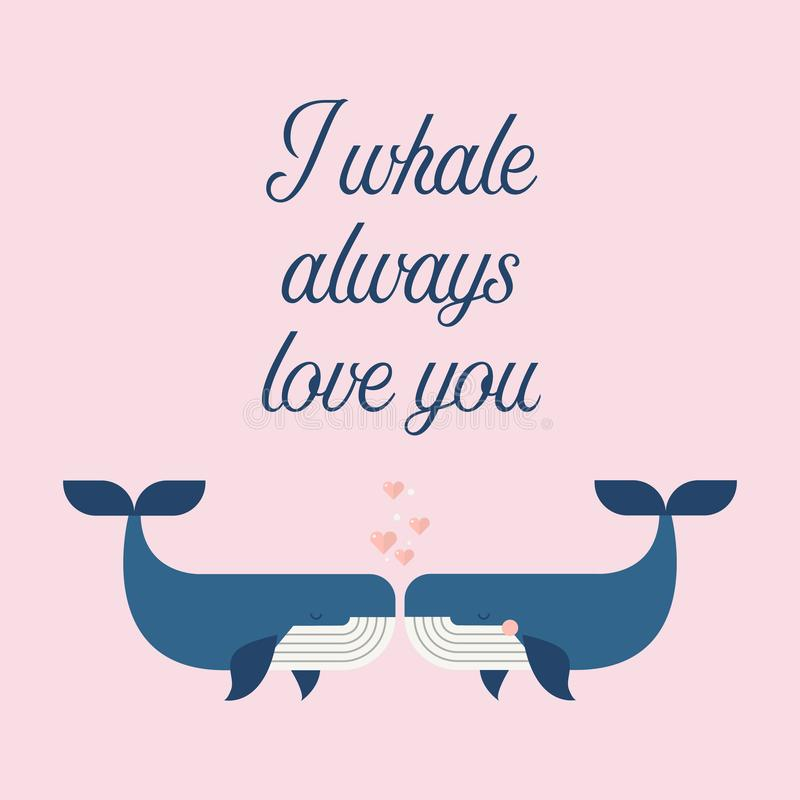 Couple whales in love poster. I whale always love you. greeting card royalty free illustration