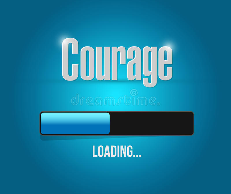 Courage loading bar sign concept. Illustration design graphic stock illustration
