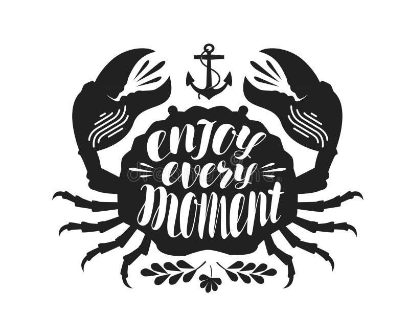 Crabe, conception typographique Appréciez chaque moment, marquant avec des lettres Voyage, concept de voyage Illustration de vect illustration libre de droits
