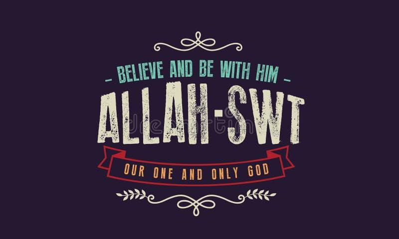 Crea y sea con él Alá - SWT nuestro y solamente dios stock de ilustración