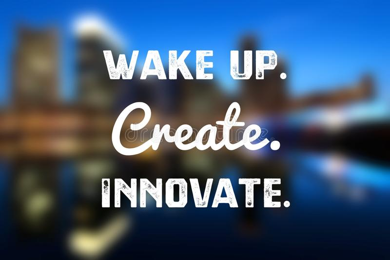 Create, innovate. Wake up, create, innovate - tech startup inspiration poster royalty free stock photos