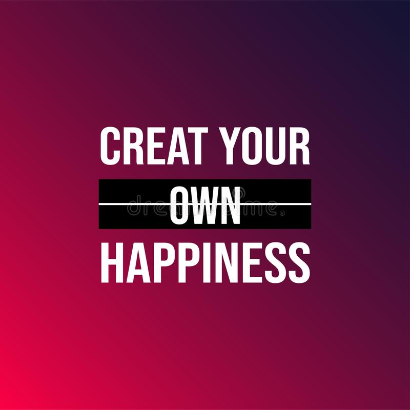 Create Your Own Happiness . Successful Quote With Modern ...