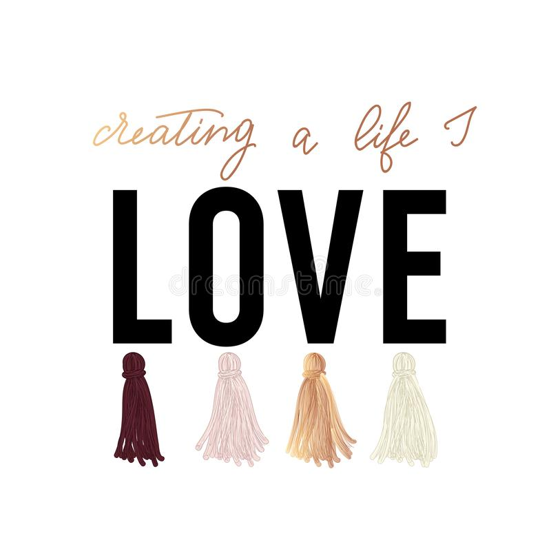 Creating the life I love inspirational design with colorful tass stock illustration