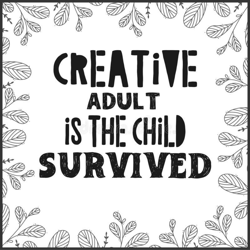 Creative Adult Is The Child Survived royalty free illustration